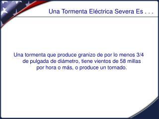 Una Tormenta Eléctrica Severa Es . . .