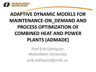 Prof  Erik Dahlquist Malardalen  University e rik.dahlquist@mdh.se