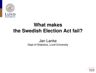 What makes  the Swedish Election Act fail?