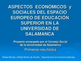Proyecto encargado por el Consejo Social de la Universidad de Salamanca Primeros resultados