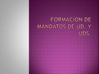 Formación de mandatos de  ud. y uds.