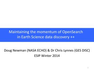 Maintaining the momentum of OpenSearch in Earth Science data discovery ++