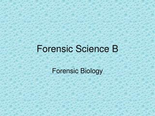 Forensic Science B