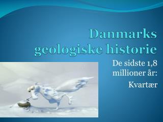 Danmarks geologiske historie
