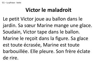 Victor le maladroit