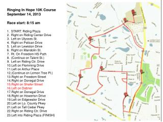Ringing In Hope 10K Course September 14, 2013 Race start: 8:15 am START: Riding Plaza