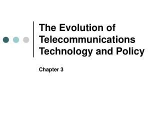 The Evolution of Telecommunications Technology and Policy