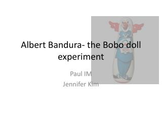 Albert Bandura- the Bobo doll experiment