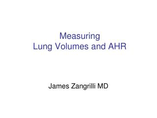 Measuring  Lung Volumes and AHR