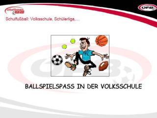 """Was ist """"Ballspielspaß in der Volksschule"""" ?"""