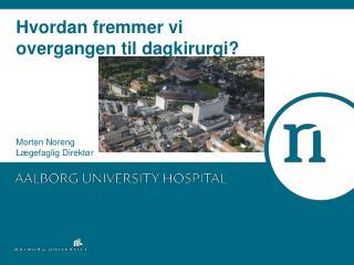 Hvordan fremmer vi overgangen til dagkirurgi?