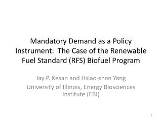 Jay P. Kesan and Hsiao-shan Yang University of Illinois, Energy Biosciences Institute (EBI)