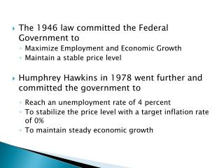 The 1946 law committed the Federal Government to Maximize Employment and Economic Growth