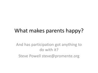 What makes parents happy?