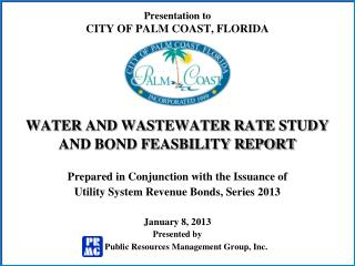 Presentation to CITY OF PALM COAST, FLORIDA