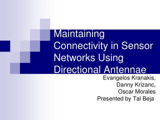 Maintaining Connectivity in Sensor Networks Using Directional Antennae