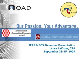 IFRS & SOX Overview Presentation Lance LaCross, CPA  September  23-25,  2009