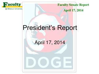 President's Report April 17,  2014