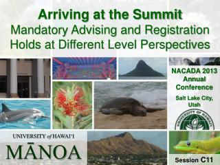 Arriving at the Summit Mandatory Advising and Registration Holds at Different Level Perspectives