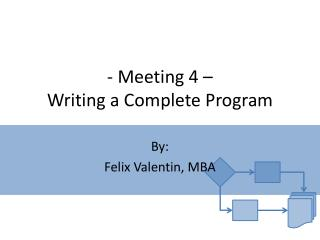 - Meeting 4 – W riting  a Complete  Progra m