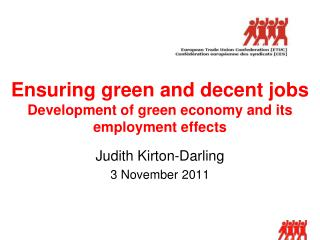 Ensuring green and decent jobs Development  of green economy and  its employment effects