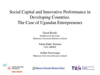 Gerrit Rooks  Eindhoven University/ Makerere University Business School Adam Eddy Szirmai