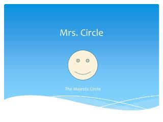Mrs. Circle