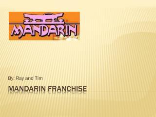 Mandarin Franchise