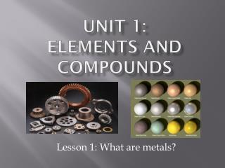 Unit 1:   Elements and compounds