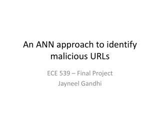 An ANN approach to identify malicious URLs