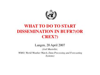 WHAT TO DO TO START DISSEMINATION IN BUFROR CREX
