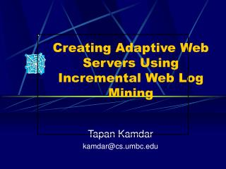 Creating Adaptive Web Servers Using Incremental Web Log Mining