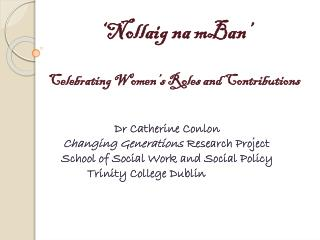 ' Nollaig na mBan ' ' Celebrating Women's  Roles and Contributions