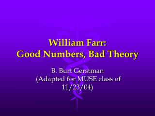 William Farr:  Good Numbers, Bad Theory