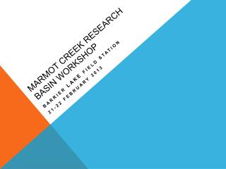 Marmot Creek Research basin Workshop
