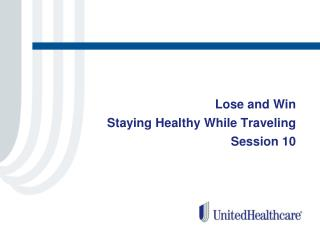 Lose and Win Staying Healthy While Traveling Session 10