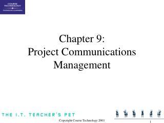 Chapter 9: Project Communications Management