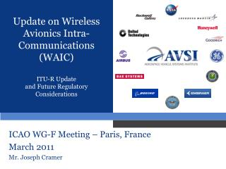 ICAO WG-F Meeting � Paris, France March 2011 Mr. Joseph Cramer