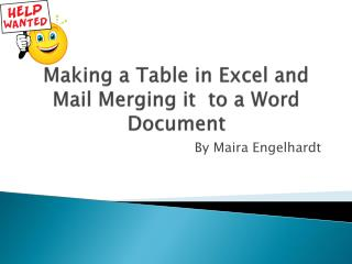 Making a Table in Excel and Mail Merging it  to a Word Document