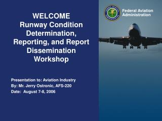 WELCOME Runway Condition Determination, Reporting, and Report Dissemination Workshop