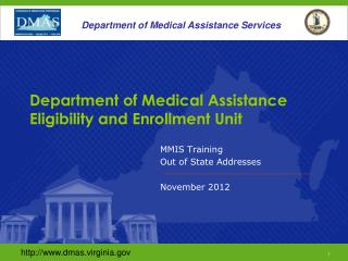 Department of Medical Assistance  Eligibility and Enrollment Unit