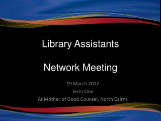 Library Assistants Network Meeting