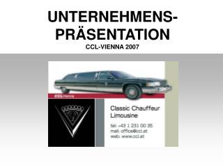 UNTERNEHMENS- PR�SENTATION CCL-VIENNA 2007