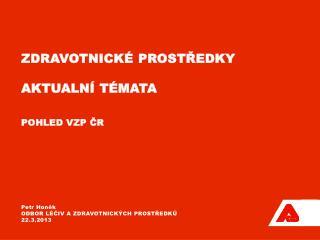 zdravotnickÉ ProstředkY Aktualní  témata Pohled VZP  ČR