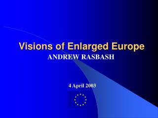 Visions of Enlarged Europe