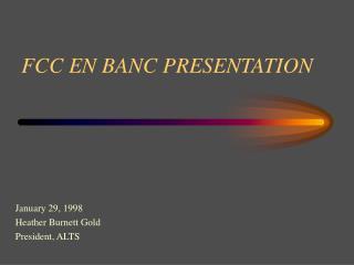 FCC EN BANC PRESENTATION