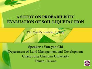 A STUDY ON PROBABILISTIC EVALUATION OF SOIL LIQUEFACTION