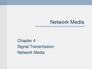 Network Media