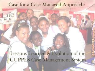 Case for a Case-Managed Approach: