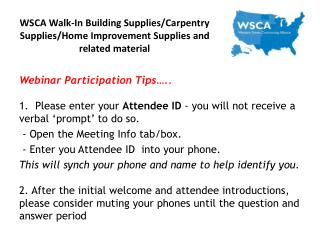 WSCA Walk-In Building Supplies/Carpentry Supplies/Home Improvement Supplies and related material